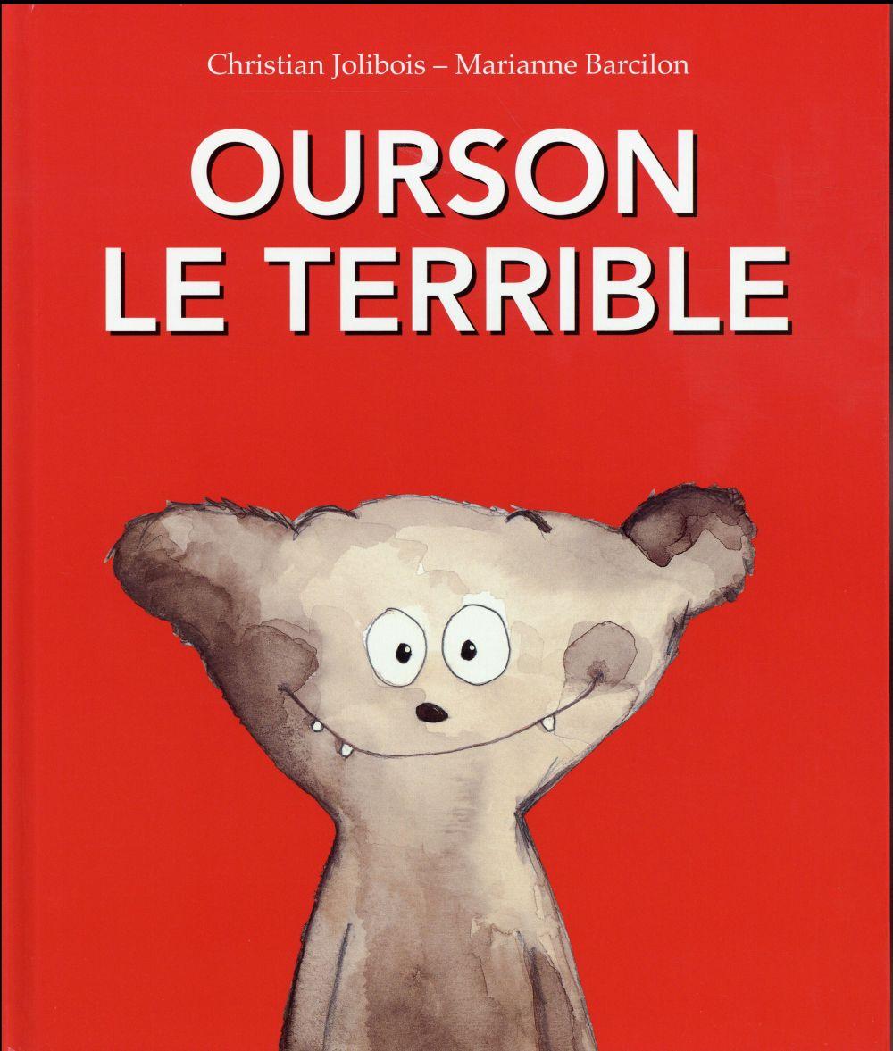 Ourson le terrible | Jolibois, Christian (1954-....). Auteur