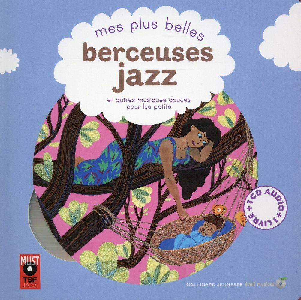 Mes plus belles berceuses jazz : et autres musiques douces pour les petits | Fouquier, Elsa. Illustrateur
