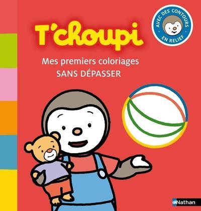 T'Choupi ; Mes Premiers Coloriages Sans Depasser !
