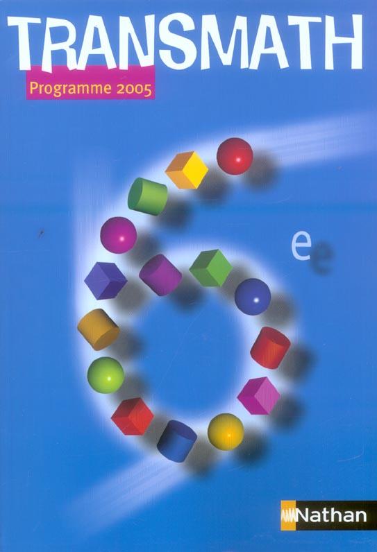 Transmath; Mathematiques ; 6eme ; Manuel De L'Eleve (Edition 2005)