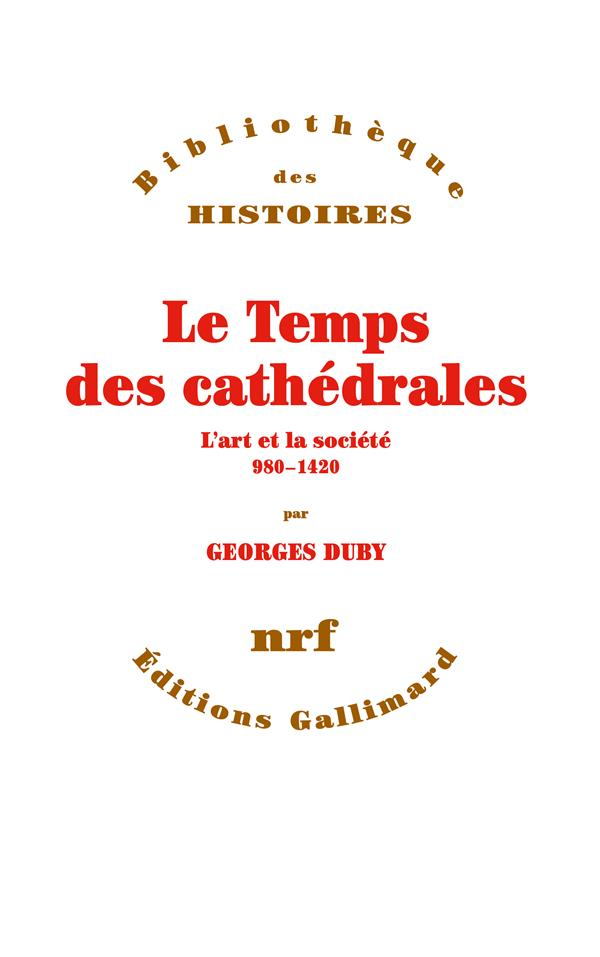 LE TEMPS DES CATHEDRALES : L'ART ET LA SOCIETE, 980-1420