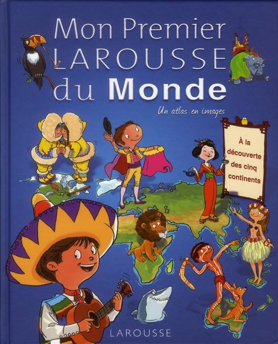 Mon Premier Larousse Du Monde (Edition 2011)