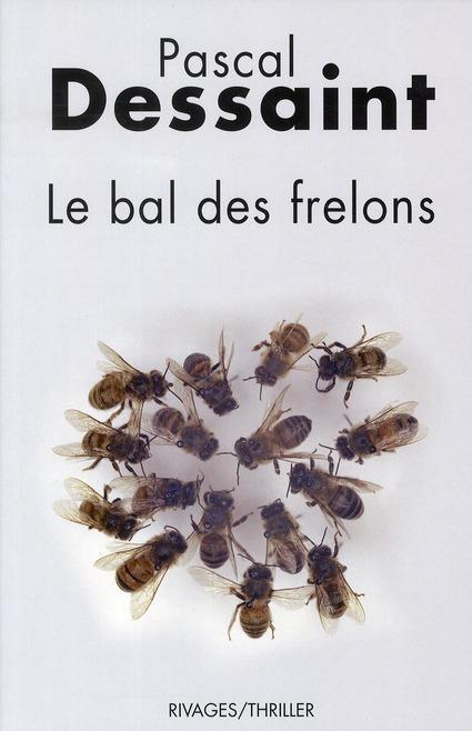 bal des frelons (Le) | Dessaint, Pascal. Auteur