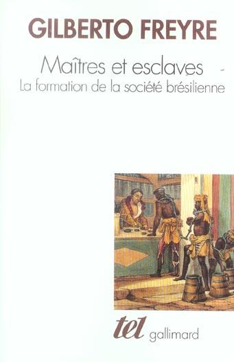 MAITRES ET ESCLAVE : LA FORMATION DE LA SOCIETE BRESILIENNE
