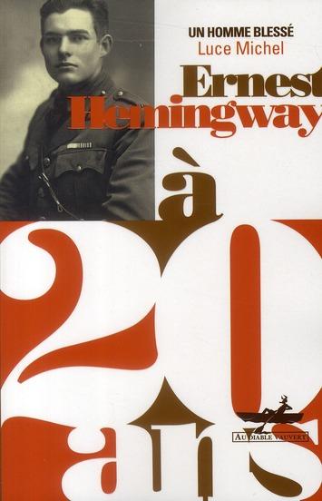 ERNEST HEMINGWAY A 20 ANS