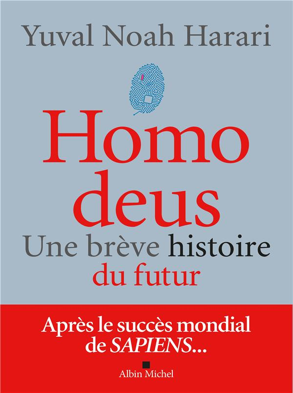HOMO DEUS : UNE BREVE HISTOIRE DE L'AVENIR