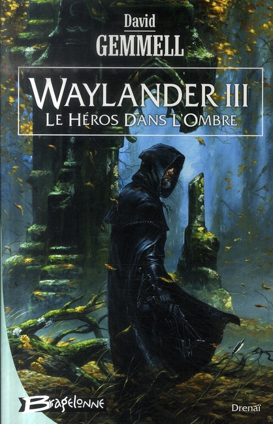 Le Cycle De Drenai - Waylander T.3 ; Le Heros Dans L'Ombre