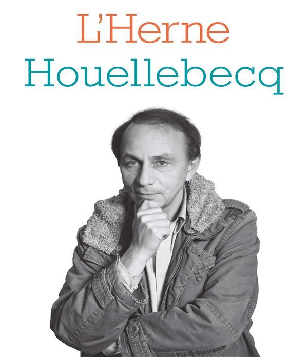 CAHIERS DE L'HERNE 117 : MICHEL HOUELLEBECQ