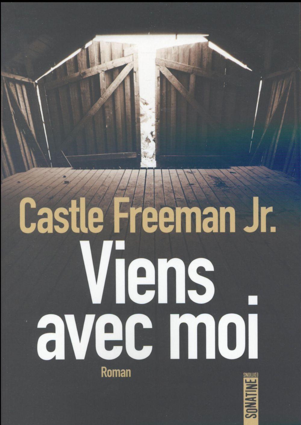 Viens avec moi   Freeman, Castle. Auteur