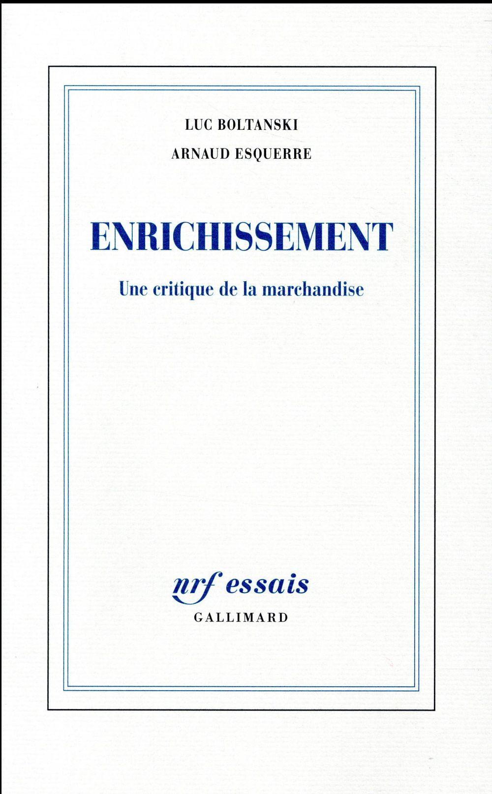 ENRICHISSEMENT : UNE CRITIQUE DE LA MARCHANDISE