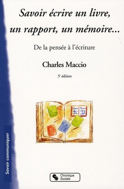 Savoir Ecrire Un Livre, Un Rapport, Un Memoire 5e Edition