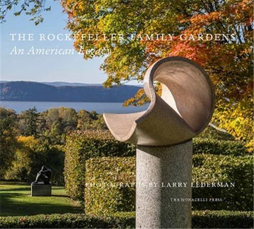 The Rockefeller Family Gardens /Anglais