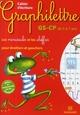 Graphiture/ graphilettre ; les minuscules et les chiffres pour droitiers et gauchers ; Grande section/CP cycle 2 ; cahier d'écriture ; 5/7 ans