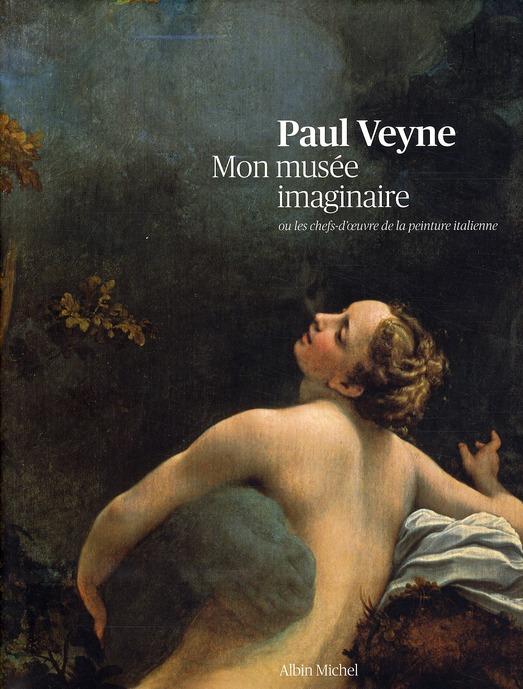Mon Musee Imaginaire Ou Les Chefs-D Oeuvre De La Peinture Italienne
