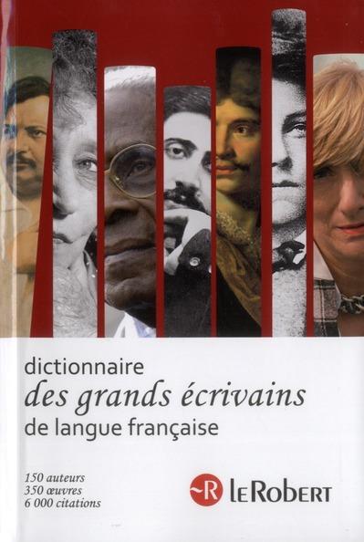 Le Robert Des Grands Ecrivains De Langue Francaise