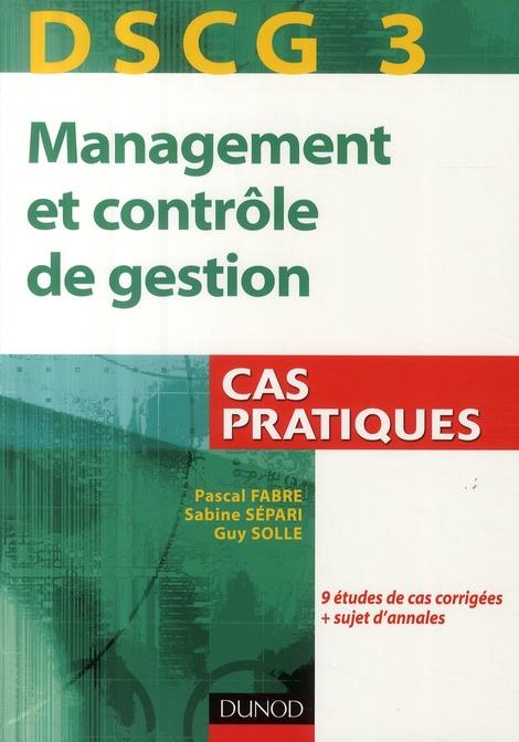 Dscg 3 - Management Et Controle De Gestion - 1re Edition - Cas Pratiques
