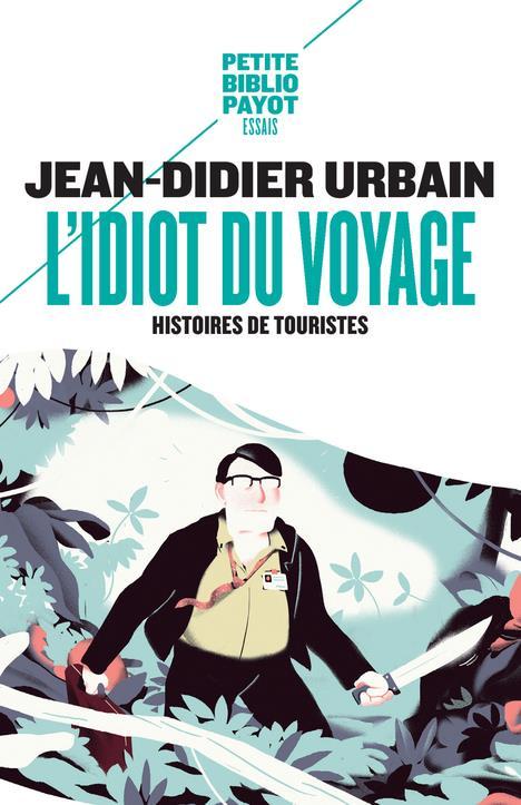 L'IDIOT DU VOYAGE : HISTOIRE DE TOURISTES