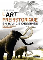 l'art prhistorique en BD t.1 ; au temps de la grotte Chauvet - Dominique Le Brun
