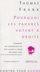 POURQUOI LES PAUVRES VOTENT A DROITE
