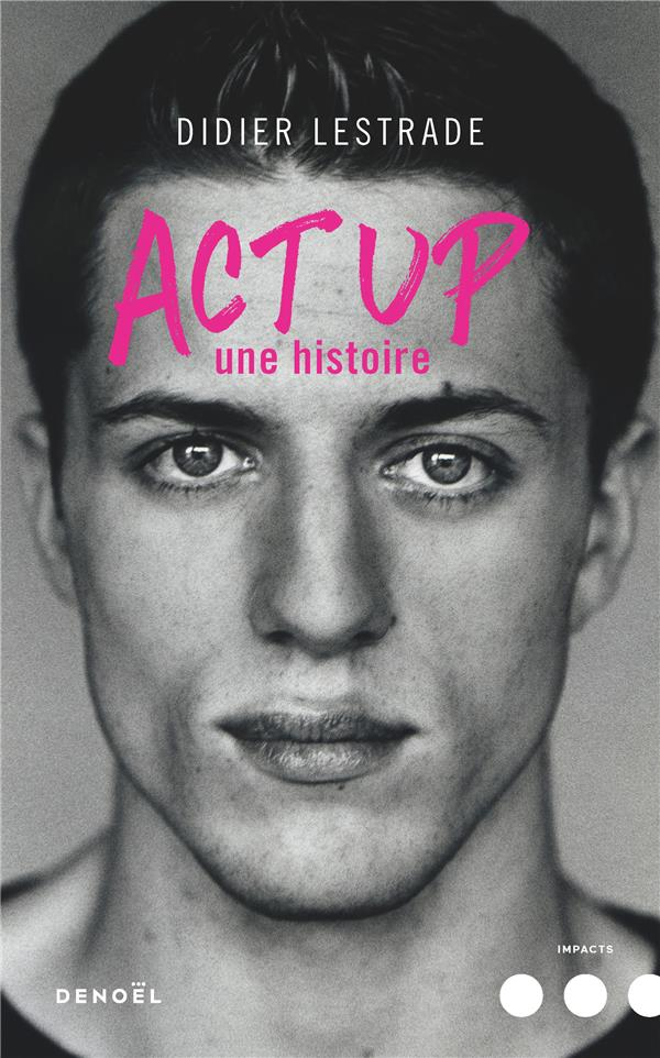 ACT UP, UNE HISTOIRE