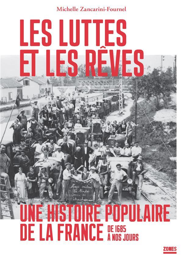 LES LUTTES ET LES REVES, UNE HISTOIRE POPULAIRE DE LA FRANCE DE 1685 A NOS JOURS