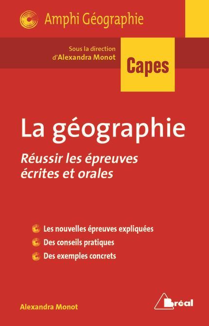 La géographie ; capes ; réussir les épreuves écrites et orales