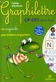 Graphiture/ graphilettre ; les majuscules pour droitiers et gauchers ; CP/CE1 cycle 2 ; cahier d'écriture ; 6/8 ans