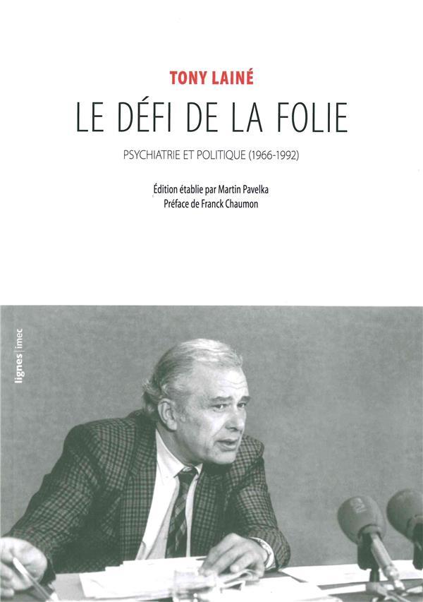 LE DEFI DE LA FOLIE : PSYCHIATRIE ET POLITIQUE (1966-1992)