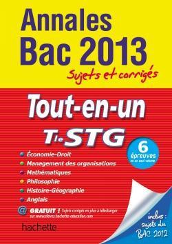 Annales Bac ; Sujets & Corriges T.10; Tout-En-Un ; Terminale Stg (Edition 2013)