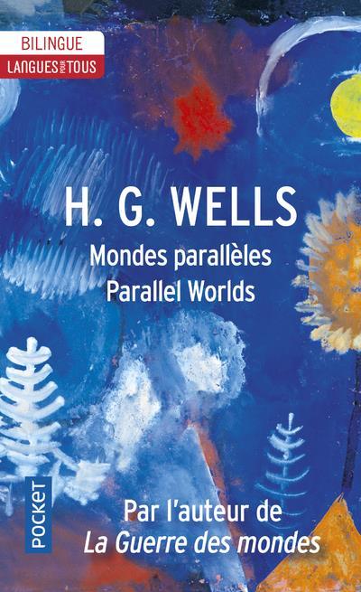 Mondes parallèles ; parallel worlds