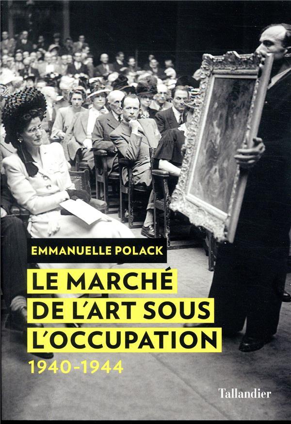 LE MARCHE DE L'ART SOUS L'OCCUPATION