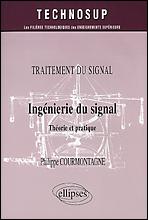 Ingenierie Du Signal ; Theorie Et Pratique Traitement Du Signal