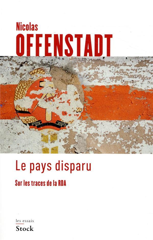 LE PAYS DISPARU : SUR LES TRACES DE LA RDA