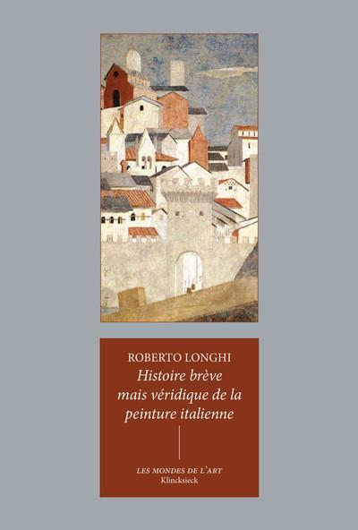 HISTOIRE BREVE MAIS VERIDIQUE DE LA PEINTURE ITALIENNE