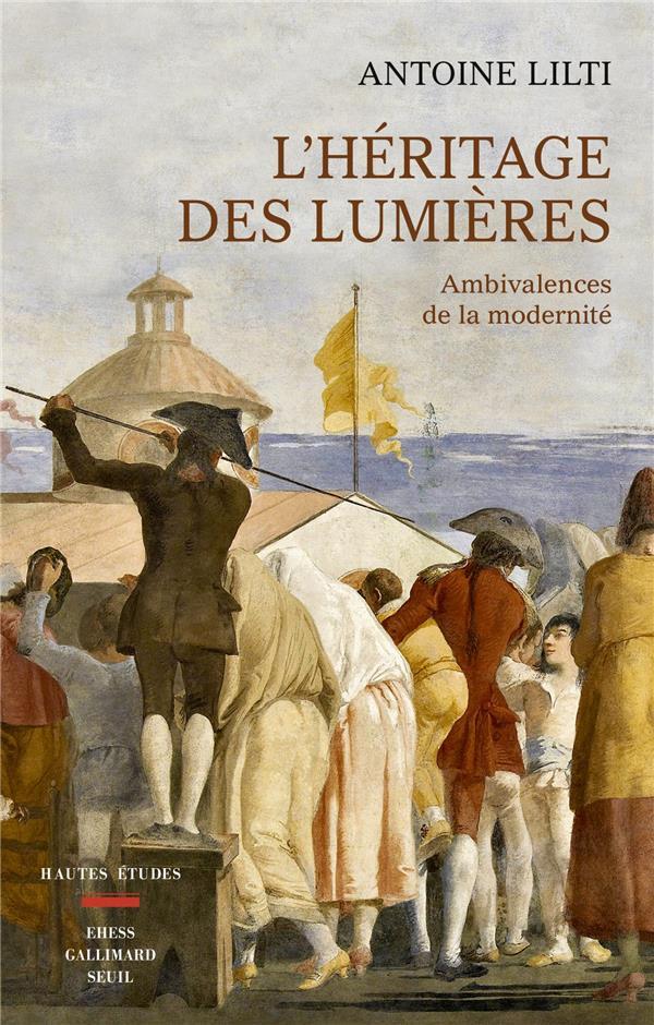 L'HERITAGE DES LUMIERES : AMBIVALENCES DE LA MODERNITE