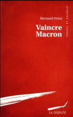 Couverture de Vaincre Macron et révolutionner le travail