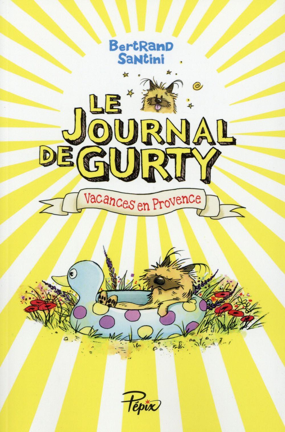 Le journal de Gurty : Vacances en Provence / Bertrand Santini | Santini, Bertrand (1968-....). Auteur