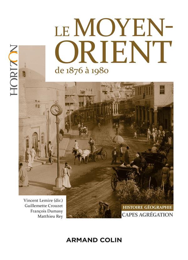 Le moyen-orient de 1876 à 1980 ; capes-agrégation histoire-géographie 2017