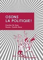 Couverture de Osons la politique ! petit manuel d'action citoyenne