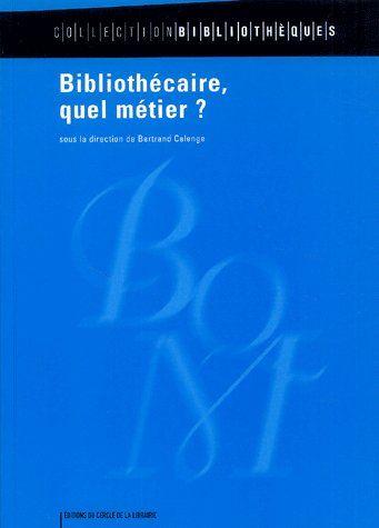 Bibliothecaire, Quel Metier ?