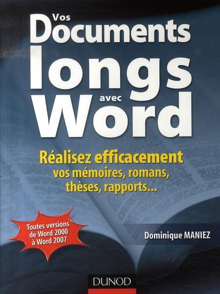 Vos Documents Longs Avec Word - Realisez Efficacement Vos Memoires, Romans, Theses, Rapports...