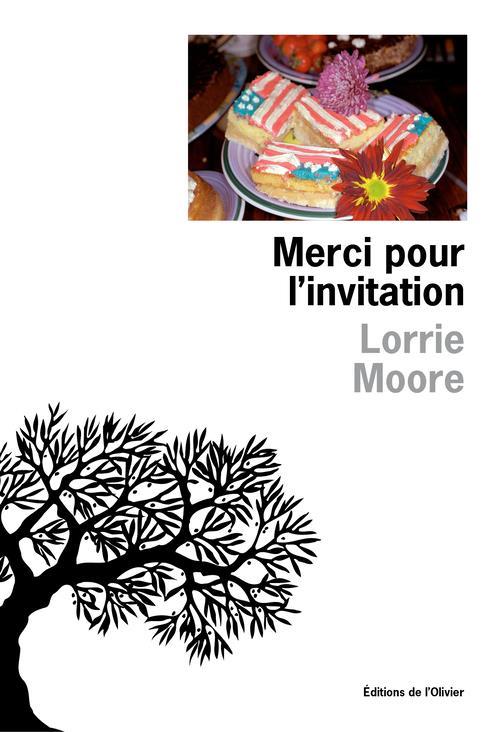 Merci pour l'invitation | Moore, Lorrie. Auteur