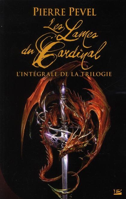 Lames du Cardinal (Les ) : l'intégrale de la trilogie | Pevel, Pierre. Auteur
