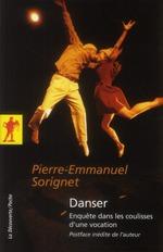 danser ; enquête dans les coulisses d'une vocation - Pierre-Emmanuel Sorignet