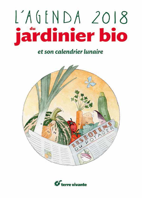 L'agenda du jardnier bio et son calendrier lunaire (édition 2018)