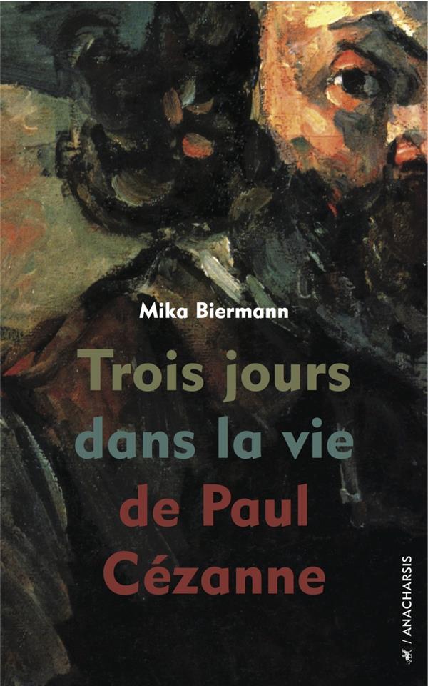 TROIS JOURS DANS LA VIE DE PAUL CEZANNE