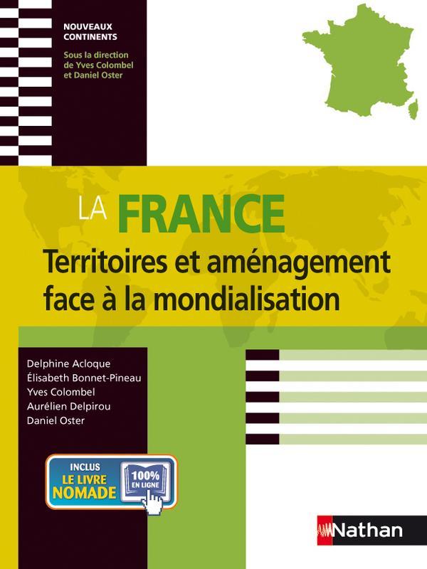 La France ; Territoires Et Amenagement Face A La Mondialisation
