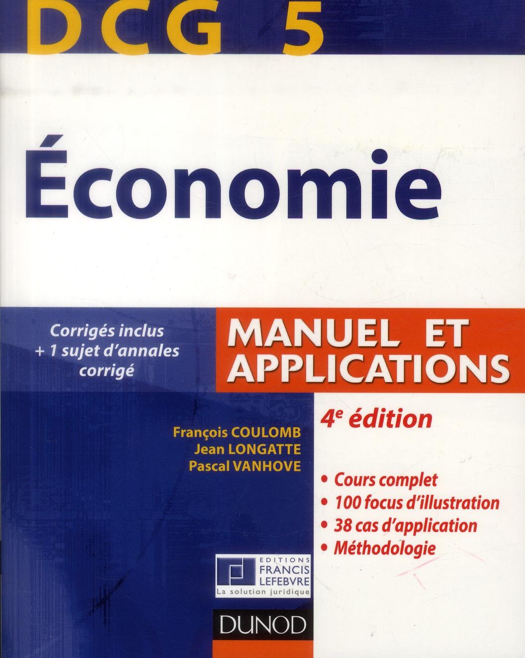 Dcg 5 ; Economie ; Manuel Et Applications, Corriges Inclus (4e Edition)