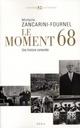 LE MOMENT 68 UNE HISTOIRE CONTESTEE
