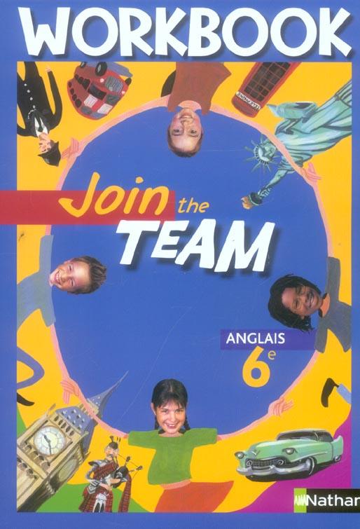 Join The Team; Anglais ; 6eme ; Niveau 1, Palier 1 ; Workbook (Edition 2006)
